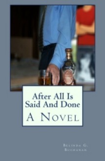 After All Is Said and Done - Belinda G. Buchanan