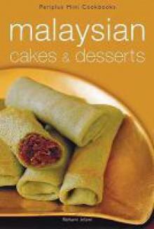 Malaysian Cakes and Dessert - Rohani Jelani