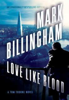 Love Like Blood: A Tom Thorne Novel (Tom Thorne Novels) - Mark Billingham