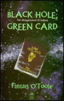 Black Hole, Green Card - Fintan O'Toole