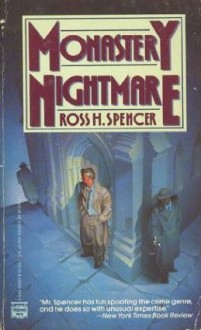 Monastery Nightmare - Ross H. Spencer