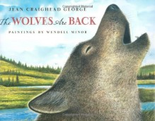 The Wolves Are Back - Jean Craighead George, Wendell Minor