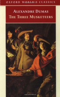 The Three Musketeers (Oxford World's Classics) - Alexandre Dumas père