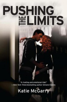 Pushing the Limits (Pushing the Limits, #1) - Katie McGarry