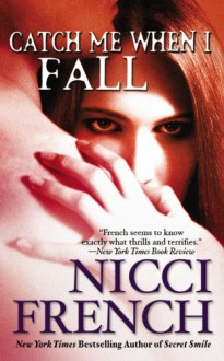 Catch Me When I Fall - Nicci French