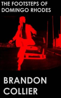 The Footsteps of Domingo Rhodes - Brandon Collier