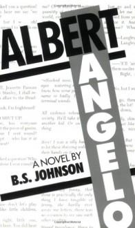 Albert Angelo - B.S. Johnson