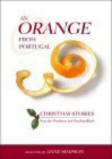 An Orange from Portugal: Christmas Stories from the Maritimes and Newfoundland - Wayne Johnston