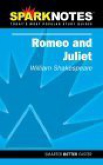 Romeo and Juliet (SparkNotes Literature Guide) (SparkNotes Literature Guide Series) - SparkNotes Editors, Brian Phillips, William Shakespeare