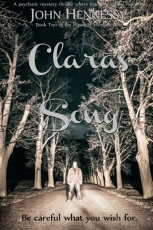 Clara's Song (Haunted Minds) (Volume 2) - John Hennessy