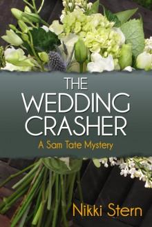 The Wedding Crasher (A Sam Tate Mystery) - Nikki Stern