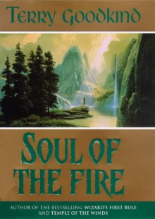 Soul of the Fire - Terry Goodkind