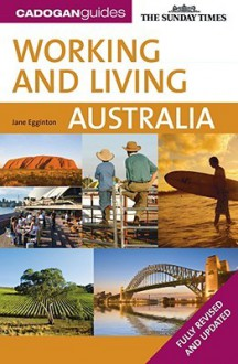 Working and Living in Australia, 2nd - Jane Egginton