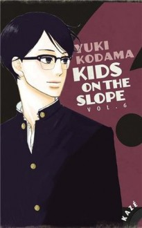 Kids on the slope, Tome 6 - Yuki Kodama