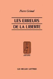 Les erreurs de la liberté - Pierre Grimal