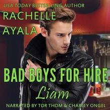 Bad Boys for Hire: Liam - Rachelle Ayala,Tor Thom,Charley Ongel
