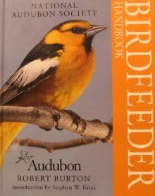 National Audubon Society Bird Feeder Handbook - Robert Burton, Stephen W. Kress