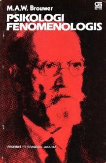 Psikologi Fenomenologis - M.A.W. Brouwer