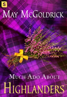 Much Ado About Highlanders - May McGoldrick