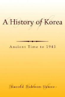 A History of Korea - Harold Sunoo