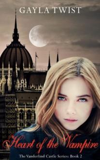 Heart of the Vampire - Gayla Twist