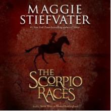 The Scorpio Races - Maggie Stiefvater, Fiona Hardingham, Steve West, Scholastic Audio