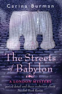 The Streets of Babylon: A London Mystery - Carina Burman, Sarah Death