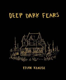Deep Dark Fears - Fran Krause