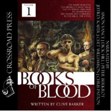 Books of Blood, Volume 1 - Clive Barker, Simon Vance, Dick Hill, Peter Berkrot, Jeffrey Kafer, Chet Williamson, Chris Patton