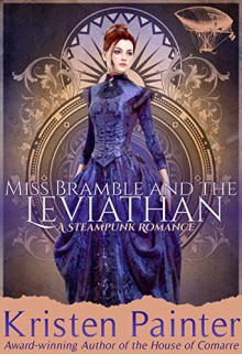 Miss Bramble and the Leviathan: A Steampunk Romance - Kristen Painter