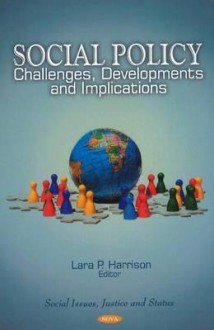 Social Policy: Challenges - Lara P. Harrison