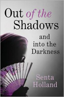 Out of the Shadows - Senta Holland