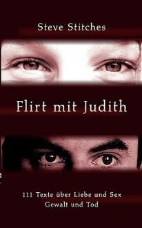 Flirt Mit Judith - Steve Stitches
