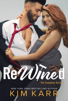 Rewined: The Complete Series - Kim Karr