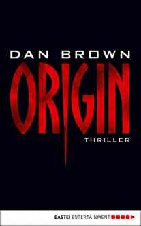 Origin: Thriller (Robert Langdon 5) - Dan Brown