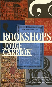 Bookshops - Peter Bush,Jorge Carrión