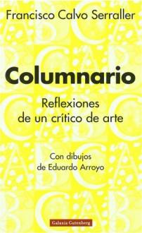 Columnario. Reflexiones de un crítico sobre la situación del arte - Francisco Calvo Serraller