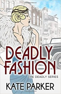Deadly Fashion (The Deadly Series) (Volume 3) - Kate Parker