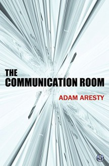 The Communication Room - Adam Aresty