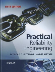Practical Reliability Engineering - Patrick P. O'Connor, Andre Kleyner