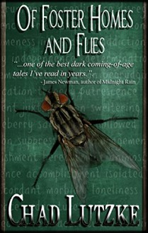 Of Foster Homes and Flies - Chad Lutzke