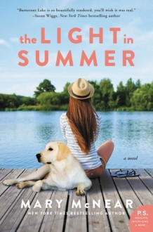 The Light in Summer: A Butternut Lake Novel - Mary McNear