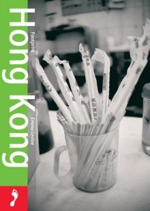 Footprint Hong Kong (Footprint Pocket Guides) - Emma Levine