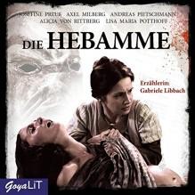 Die Hebamme [1]: Das Original-Hörspiel zum Film - Gabriele Libbach