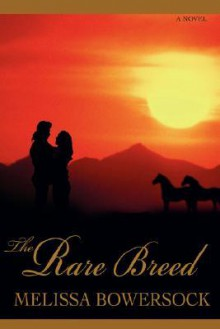 The Rare Breed - Melissa Bowersock