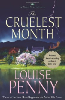 The Cruelest Month (Three Pines Mysteries, No. 3) - Louise Penny