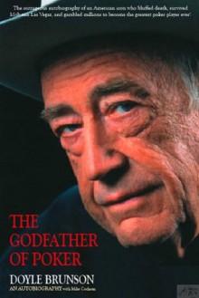 The Godfather of Poker: The Doyle Brunson Story - Doyle Brunson, Mike Cochran