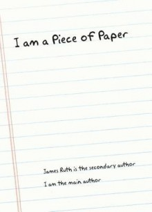I Am a Piece of Paper - James Ruth