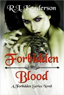 Forbidden Blood (Volume 1) by R.L. Kenderson (2014-07-01) - R.L. Kenderson