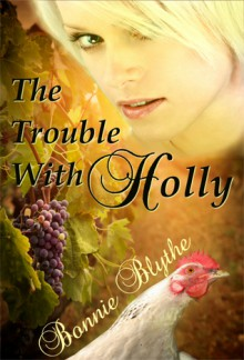 The Trouble With Holly - Bonnie Blythe